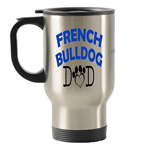 French Bulldog Dad and Mom gift idea Stainless Steel Travel Insulated Tumblers Mug (Dad)