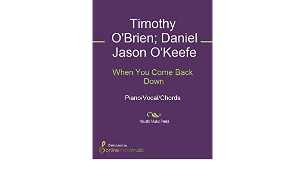 When You Come Back Down Kindle Edition By Daniel Jason Okeefe