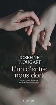 L'un d'entre nous dort par Josefine Klougart