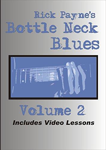 Bottle Neck Blues Volume 2: Learn More Slide Guitar Delta Blues Slide Guitar