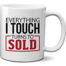 Everything I Touch Turns to Sold Coffee Mug Cup for Realtor, Real Estate Agent