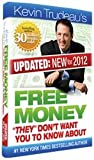 img - for Free Money They Don t Want You to Know About by Kevin Trudeau (New 2012 Edition) PLUS 2 FREE BONUS GIFTS of Kevin Trudeau's '25 Easiest Ways To Instantly Make $10,000 in Cash' and the 'Free Stuff' Bonus CD (Free Money They Don t Want You to Know About by Kevin Trudeau) book / textbook / text book