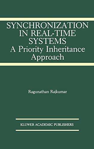 Synchronization in Real-Time Systems: A Priority Inheritance Approach (The Springer International Series in Engineering and Computer Science)