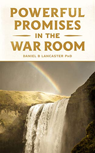 Powerful Promises in the War Room: 100 Life-Changing Promises from God to You (Battle Plan for Prayer Book 4)
