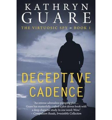 By Guare, Kathryn ( Author ) [ { Deceptive Cadence: The Virtuosic Spy (Virtuosic Spy #01) } ]Jan-2014 Paperback