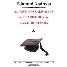 Des fistules salivaires de la parotide et du canal de sténon (Les Classiques des Sciences) (French Edition)