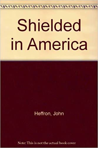 Shielded in America