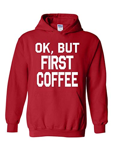 Novelty Gift OK But First Coffee Unisex Hoodie (MR)