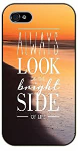 iPhone 4 / 4s Always look on the bright side of life. Sea - black plastic case / Life quotes, inspirational and motivational / Surelock Authentic