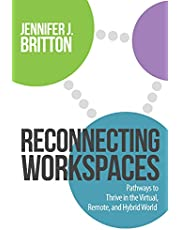 Reconnecting Workspaces: Pathways to Thrive in the Virtual, Remote, and Hybrid World