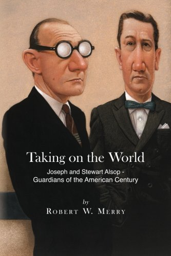 Taking on the World: Joseph and Stewart Alsop - Guardians  of the American Century pdf epub