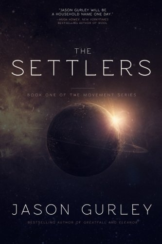 The Settlers (The Movement Trilogy) (Volume 1)