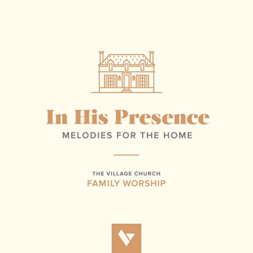 In His Presence: Melodies for the Home