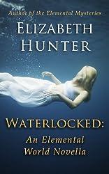 Waterlocked: An Elemental World Novella (English Edition)