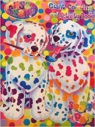 Lisa Frank Spotty & Dotty Giant Coloring and Activity Book by Lisa - Frank Spotty Dotty Lisa