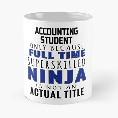 Accounting Student Accountant Finance - 11 Oz Coffee Mugs Ceramic The Best Gift For Holidays, Item Use Daily.c