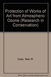 Protection of Works of Art from Atmospheric Ozone (Research in Conservation)