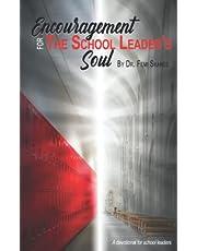 Encouragement for the School Leader's Soul: A devotional for school leaders