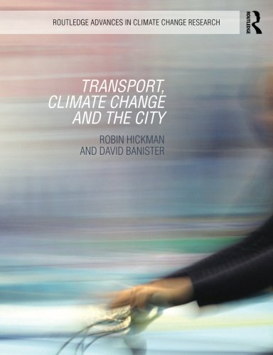 Transport, Climate Change and the City (Routledge Advances in Climate Change Research)