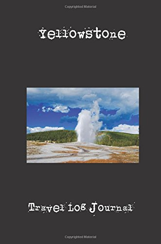 Download Yellowstone: A 6 x 9 Lined Travel Log Journal PDF