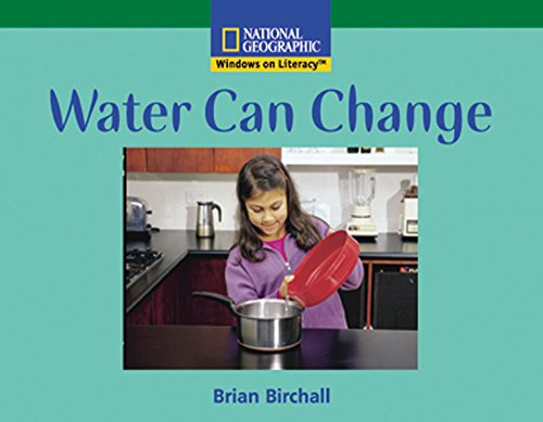 Windows on Literacy Fluent (Science: Physical Science): Water Can Change (Rise and Shine)