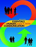 Essentials of Human Communication, Joseph A. DeVito, 0205930662