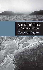A prudência: A virtude da decisão certa