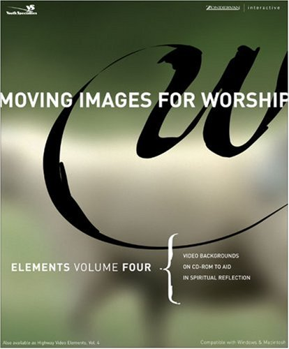 Elements Volume Four: Video Backgrounds on CD-ROM to Aid in Spiritual Reflection (Moving Images for Worship) PDF