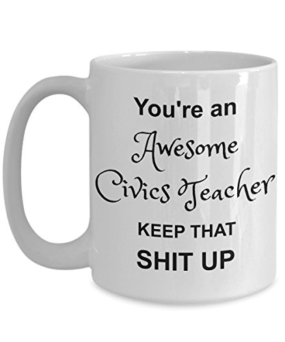 Civics Teacher Mug - You're Awesome - Funny Coffee Gift Cup