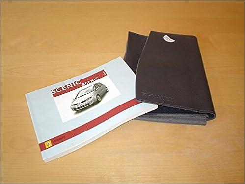 RENAULT SCENIC II OWNERS MANUAL HANDBOOK c/w WALLET 2003 - 2009 - 1.4 1.6 2.0 2.0T LITRE PETROL 1.5 1.9 dCI TURBO DIESEL ENGINE - OWNERS HAND BOOK MANUAL: ...