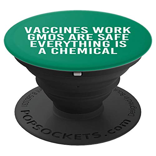 VACCINES WORK GMOS ARE SAFE Art Funny Science Gift Idea - PopSockets Grip and Stand for Phones and Tablets -