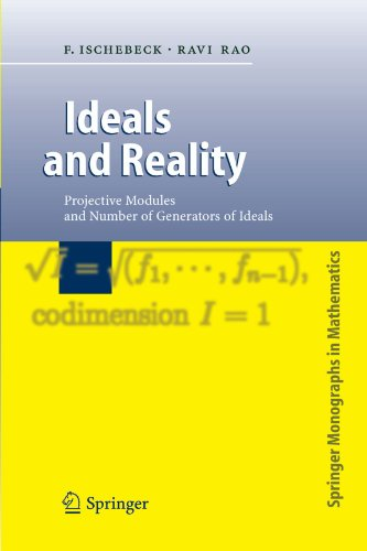 Ideals and Reality: Projective Modules and Number of Generators of Ideals (Springer Monographs in Mathematics)