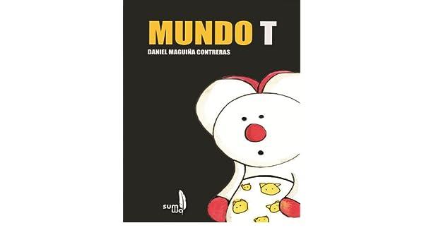 Amazon.com: Mundo T: World T (Spanish Edition) eBook: Daniel Maguiña: Kindle Store