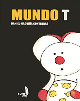Mundo T: World T (Spanish Edition) by [Maguiña, Daniel]