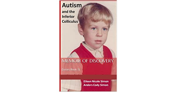 Memoir of discovery (Autism and the Inferior Colliculus Book 3)