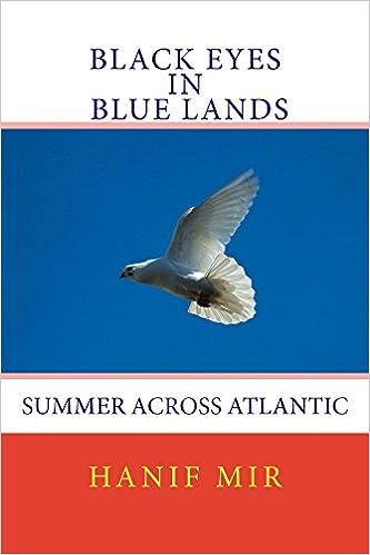Télécharger le fichier ebook txtBlack Eyes in Blue Lands: Summer Across Atlantic in French PDF CHM ePub B00LR0OHZG by Hanif Mir