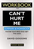 WORKBOOK For Can't Hurt Me: Master Your Mind and