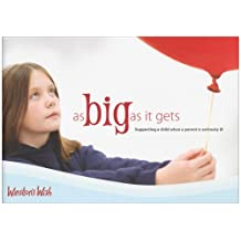 As Big as it Gets: Supporting a Child When a Parent is Seriously Ill