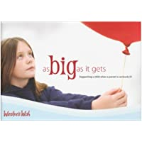 As Big as it Gets: Supporting a Child When a Parent is Seriously Ill (Winstons Wish)