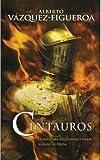 Centauros, Figueroa Alberto Vazquez, 8498721652