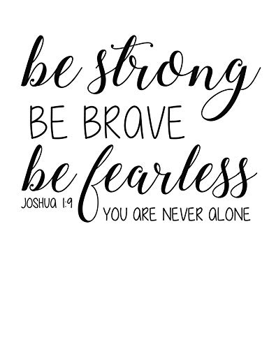 Bible Verse Wall Decal - Joshua 1:9 - Be Strong Be Brave Be Fearless You are Never Alone - Farmhouse Style Vinyl Scripture Christian Decor for Home, Church or Children ()
