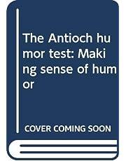 The Antioch Humor Test: Making Sense of Humor