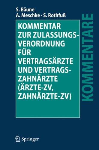 Kommentar zur Zulassungsverordnung für Vertragsärzte und Vertragszahnärzte (Ärzte-ZV, Zahnärzte-ZV) (German Edition) by Springer