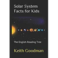 Solar System Facts for Kids: The English Reading Tree (Volume 3)