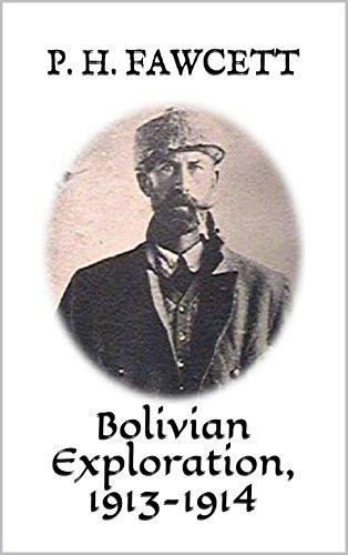 Bolivian Exploration, 1913-1914