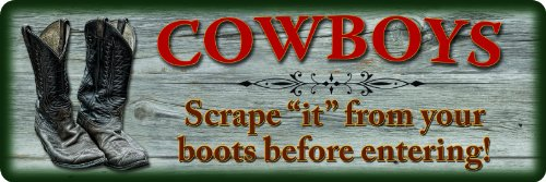 Shotgun Boots (River's Edge Cowboys, Scrape It From Your Boot Before Entering Tin Sign)