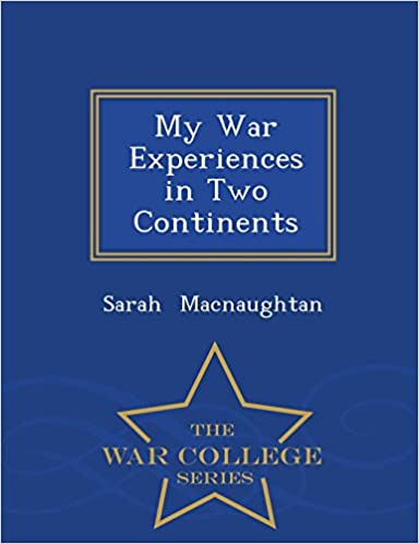 Book My War Experiences in Two Continents - War College Series