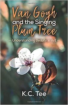 Como Descargar Libros Van Gogh And The Singing Plum Tree: Understanding Beauty In Art De PDF A PDF