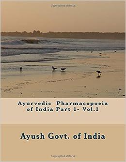 Ayurvedic Pharmacopoeia of India Part 1- Vol.1
