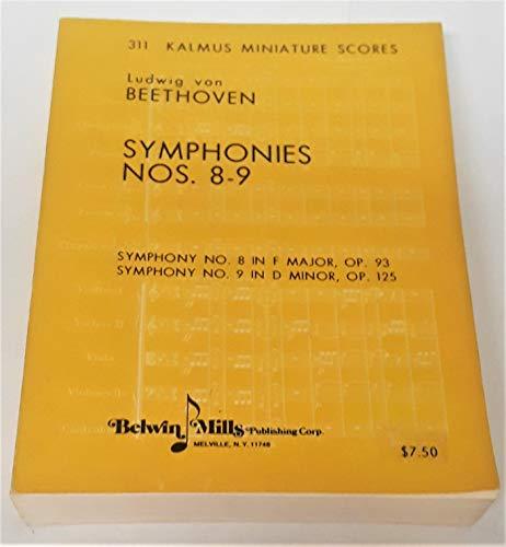 Beethoven: Symphonies Nos. 8-9, Op. 93 and 125 (Kalmus Study Score, No. 311)